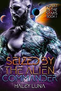 Seized by the Alien Commander: A SciFi Alien Romance