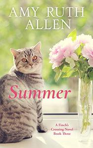 Summer: A Small Town Sweet Romance: Finch's Crossing Book Three
