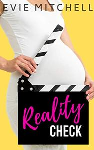 Reality Check: A Small Town Thanksgiving Surprise Pregnancy Enemies to Lovers Romance
