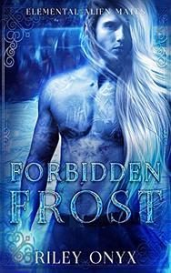 Forbidden Frost: a sci-fi alien adventure romance