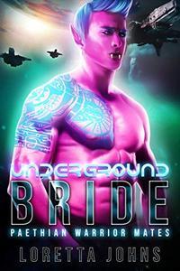 Underground Bride: An Alien Warrior, Fated Mates SciFi Romance