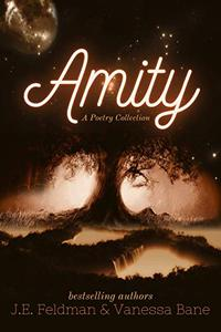 Amity: A Poetry Collection