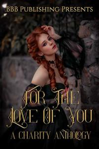 For The Love Of You : An Anthology For Sosha