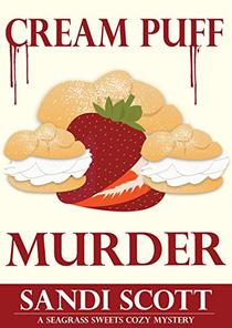Cream Puff Murder: A Seagrass Sweets Cozy Mystery