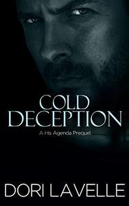 Cold Deception (His Agenda 4): Prequel to the His Agenda Series