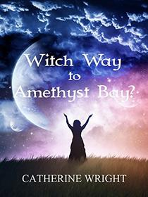 Witch Way to Amethyst Bay?
