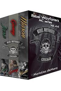 Rebel Wayfarers MC Vol 4-6: Boxed Set