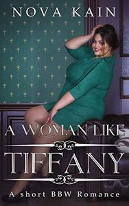 A woman like Tiffany: A short BBW romance