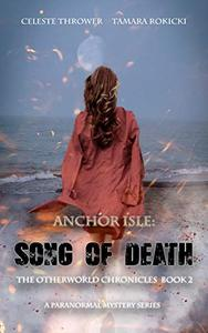 Anchor Isle: Song of Death: The Otherworld Chronicles Book 2