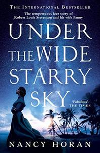 Under the Wide and Starry Sky: the tempestuous of love story of Robert Louis Stevenson and his wife Fanny