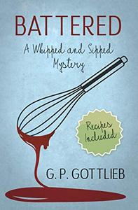 Battered: A Whipped and Sipped Mystery