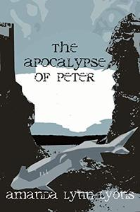 The Apocalypse of Peter: Part 1