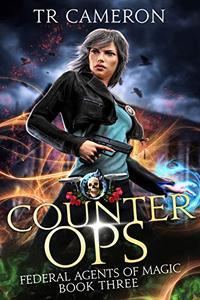 Counter Ops: An Urban Fantasy Action Adventure