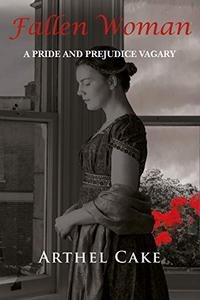 Fallen Woman: A Pride and Prejudice Vagary