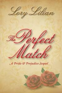 The Perfect Match: a Pride and Prejudice sequel
