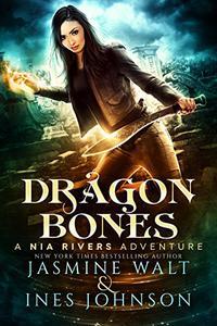 Dragon Bones: a Nia Rivers Novel