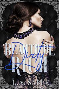 Beautiful, Dirty, Rich: A Reverse Harem Bully Romance