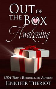 Out of The Box Awakening (Out of the Box Book 1): A Second Chance Romance Series