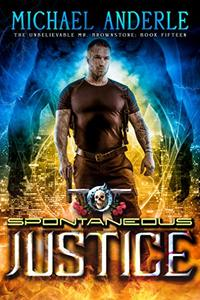 Spontaneous Justice: An Urban Fantasy Action Adventure