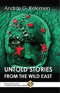 Untold Stories from the Wild East