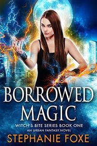Borrowed Magic: An Urban Fantasy Novel
