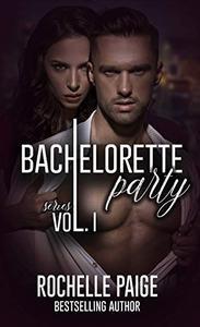 Bachelorette Party Series: Volume 1