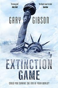 Extinction Game: The Apocalypse Duology: Book One