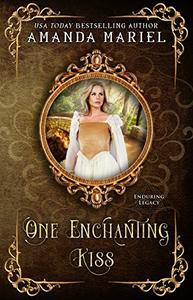 One Enchanting Kiss: Enduring Legacy