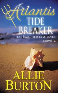 Atlantis Tide Breaker: Lost Daughters of Atlantis Novella