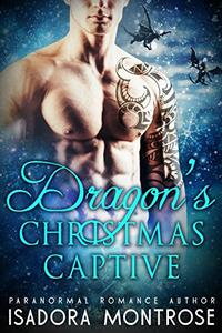 Dragon's Christmas Captive: A Viking Dragon Fantasy Romance