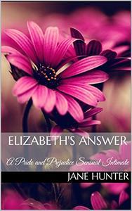 Elizabeth's Answer: A Pride and Prejudice Sensual Intimate