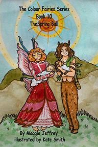 The Colour Fairies Series Book 10: The Spring Ball