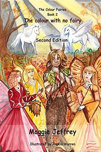 The Colour with no Fairy: Book 2 in the Colour Fairies Series
