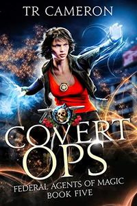 Covert Ops: An Urban Fantasy Action Adventure