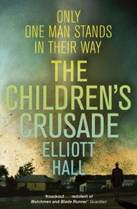 The Children's Crusade: Only one man stands in their way . . .