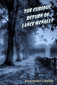 The Curious Return of Lance McNally