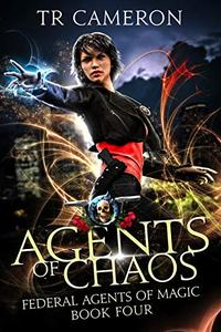 Agents Of Chaos: An Urban Fantasy Action Adventure