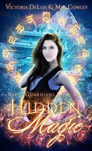 Hidden Magic: A Ley Line World Urban Fantasy Adventure