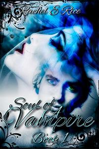 Soul of A Vampire: Book 1