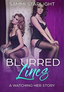 Blurred Lines: A Watching Her Story