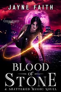 Blood of Stone: A Shattered Magic Novel