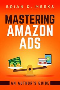 Mastering Amazon Ads: An Author's Guide