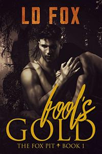 Fool's Gold: A Dark Romance Novel