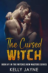 The Cursed Witch: Book #1 in The Witches New Masters series