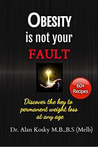 Obesity is not your fault: Discover the key to permanent weight loss at any age.