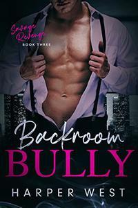 Backroom Bully: An Enemies-to-Lovers Dark Romance