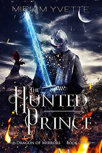 The Hunted Prince: The Dragon of Mirrors