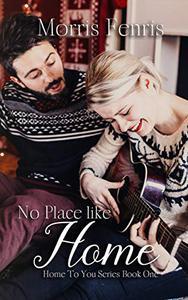 No Place Like Home: A Christmas Holiday Romance