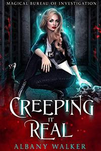 Creeping it Real: Magical Bureau of Investigation book two