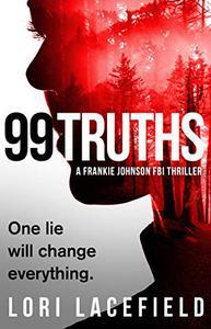99 Truths : A Frankie Johnson FBI Thriller
